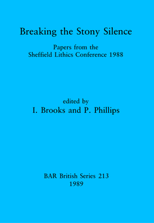 Cover image for Breaking the Stony Silence: Papers from the Sheffield Lithics Conference 1988