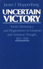 Cover image for Uncertain victory: social democracy and progressivism in European and American thought, 1870-1920