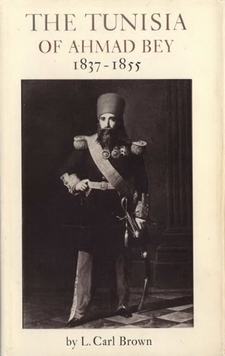 Cover image for The Tunisia of Ahmad Bey, 1837-1855