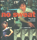 Cover image for No sweat: fashion, free trade, and the rights of garment workers