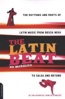 Cover image for The Latin beat: the rhythms and roots of Latin music from bossa nova to salsa and beyond