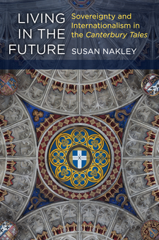 Cover image for Living in the Future: Sovereignty and Internationalism in the Canterbury Tales