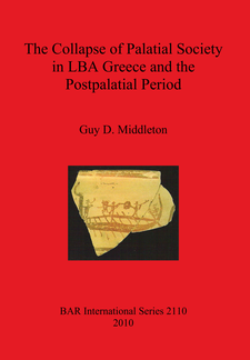 Cover image for The Collapse of Palatial Society in LBA Greece and the Postpalatial Period