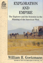 Cover image for Exploration and empire: the explorer and the scientist in the winning of the American West