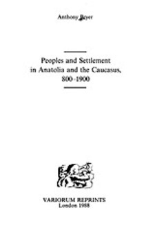 Cover image for Peoples and settlement in Anatolia and the Caucasus, 800-1900