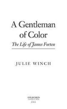 Cover image for A gentleman of color: the life of James Forten