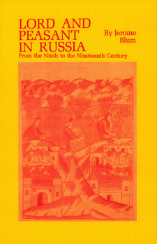 Cover for Lord and peasant in Russia: from the ninth to the nineteenth century