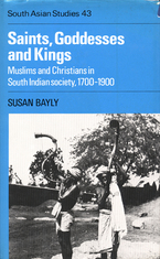 Cover image for Saints, goddesses, and kings: Muslims and Christians in South Indian Society, 1700-1900