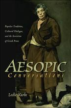 Cover image for Aesopic conversations: popular tradition, cultural dialogue, and the invention of Greek prose