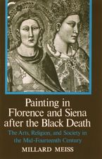 Cover image for Painting in Florence and Siena after the Black Death: the arts, religion, and society in the mid-fourteenth century