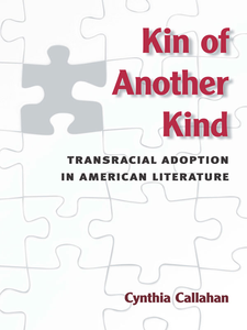 Cover image for Kin of Another Kind: Transracial Adoption in American Literature